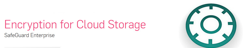 Sophos SafeGuard Encryption for Cloud Storage | EnterpriseAV com